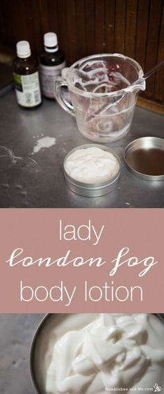How to make Lady London Fog Body Lotion humblebee and me