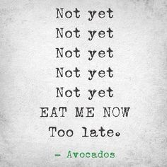 Avocados... get us every single time xx