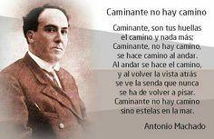 Caminante no hay camino de Antonio Machado.