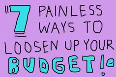 Easy ways to trim down your budget - all 7 total can be done in an afternoon.