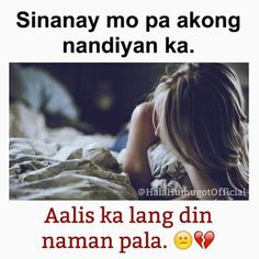 272 Best Done Images Pinoy Quotes Filipino Quotes Hugot Quotes