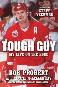 Tough Guy  My Life on the Edge. Bob ProbertBlackhawks HockeyHockey Teams Chicago ... c0b7c753b
