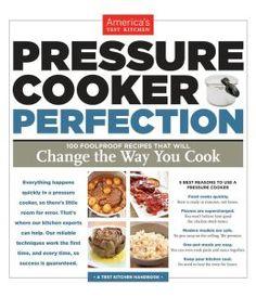 Americas Test Kitchen Presure Cooker Perfection