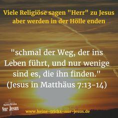 Der schmale Weg. Religiöse verpassen Gottes Weg und marschieren stolz auf ihre Werke schauend in die Hölle