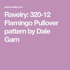 Ravelry: 320-12 Flamingo Pullover pattern by Dale Garn