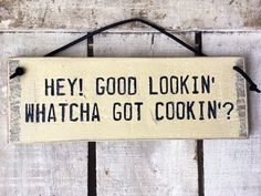 A personal favourite from my Etsy shop https://www.etsy.com/uk/listing/278997802/hey-good-lookin-whatcha-got-cookin-funny