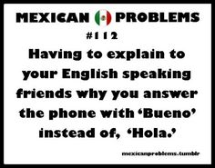 Bahaha I love it! Your not the only person I've had to explain this to Dirickson XD Mexican Problems Mexican Funny Memes, Mexican Jokes, Mexican Stuff, Funny Facts, Funny Quotes, Weird Facts, Raza Latina, Hispanic Jokes, Mexicans Be Like
