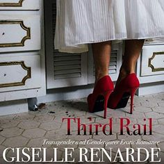 "Third Rail from the Transgender and Genderqueer Erotic Romance series by Giselle Renarde ""When did I become my own rival for your affe. Third Rail, Genderqueer, Kokoro, Audio Books, Submissive, Erotica, Boyfriend, Leaves, Relationship"