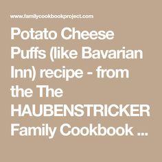Potato Cheese Puffs (like Bavarian Inn) recipe - from the The HAUBENSTRICKER Family Cookbook Project Family Cookbook