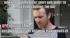 When you work night shift and want to make plans during the day... but want to figure out how many hours of sleep you can still get