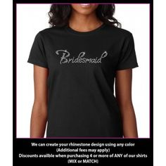 Custom well designed with huge collection of bridesmaid rhinestone shirt  T-shirts At Gettshirty online shop.