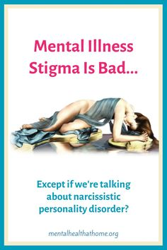 Generally, mental illness stigma is considered a bad thing. But when it comes to narcissistic personality disorder, people are enthusiastically armchair diagnosis and stereotype everyone with NPD as an emotional abuser. Emotional abuse is a problem, but why drag stigma into it? #narcissism #npd #narcissists #personalitydisorders #stigma #stopthestigma Mental Health Crisis, Mental Health Care, Mental Health Services, Mental Health Conditions, What Is Stigma, Stop The Stigma, Narcissistic Personality Disorder, Narcissistic Abuse, Mental Illness Stigma