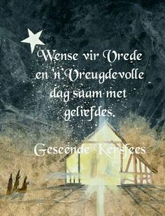 Geseende Kersfees Chrismas Wishes, Christmas Wishes Messages, Christmas Blessings, Christmas Quotes, Christmas Art, Christmas And New Year, All Things Christmas, Bible Study Notebook, Afrikaanse Quotes