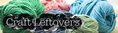 """Craft Leftovers""  So much on this blog--crochet, knitting, fabric, paper crafts, painting, photography.  Loads of articles and tutorials along with info on running a craft business."