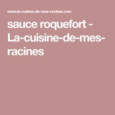 sauce roquefort - La-cuisine-de-mes-racines