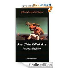 Angriff der Killerkekse  Unglaubliche Reportagen und atemlose Geschichten  Umfang: ca. 236.000 Zeichen = 160 Normseiten  ISBN 978-3-941286-65-8 • € 1,99