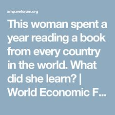 This woman spent a year reading a book from every country in the world. What did she learn?  | World Economic Forum