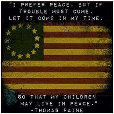 Words of Wisdom America! Story Quotes, Me Quotes, Thomas Paine Quotes, Founding Fathers Quotes, Navy Mom, Navy Wife, God Bless America, American Flag, Things To Come