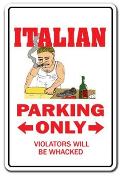 ITALIAN ~Novelty Sign~ parking italy mafia mobster gift by Zanysigns, http://www.amazon.com/dp/B005NIXUZQ/ref=cm_sw_r_pi_dp_K8A-rb0WVGY15