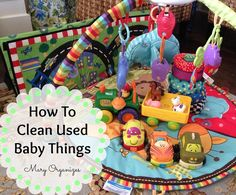 Try out these tips to clean up those killer deals you scored- How To Clean Used Baby Things via Mary Organizes