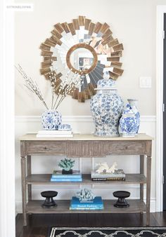 ONE TABLE FOR WAYS : Shop your own home to create unique and new styling displays | BLUE AND WHITE| GINGER JAR | WOOD CONSOLE TABLE | STARBURST MIRROR | ENTRYWAY | FOYER