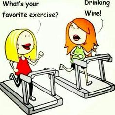 Drinking Wine - my favorite exercise