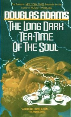 #68 -- The Long Dark Tea-Time of the Soul by Douglas Adams -- Read in 1996 -- ★ ★ ★ ☆ ☆ -- 1001 Books You Must Read Before You Die