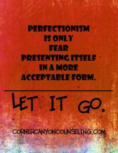 #perfectionism is fear wearing a mask. #psycotherapy