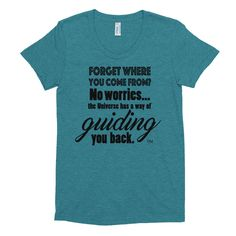 Forget Where You Come From? The Universe Will Guide You Back. Ladies Short Sleeve Soft T-Shirt