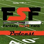 Check out the Fantasy Sport Fans Podcast!
