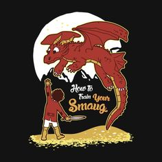 15 Smaug T Shirts To Get You Fired Up! | 4. How to train your Smaug! – by loku