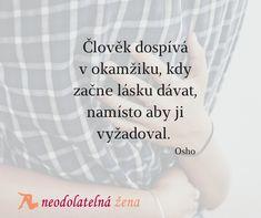 Dospělost neznamená jen plnoletost #neodolatelnazena #laska #vztahy #pratelstvi #citaty #zeny #quotes #blog #zivot #osho Osho, Advice, Quotes, Blog, Ideas, Quotations, Tips, Blogging, Thoughts