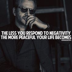 The less you respond to negativity..