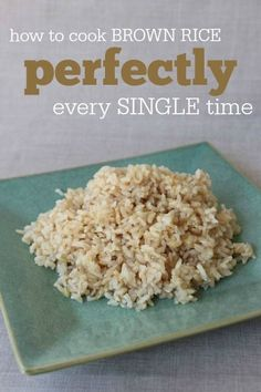 How to cook brown rice perfectly every single time -- totally ...