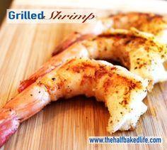 Grilled Shrimp | The Half Baked Life
