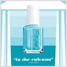 Turn your vacation into a playcation with a coat of 'in the cab-ana,' our go-to aqua azure.