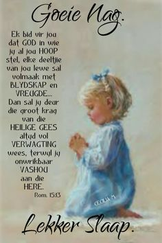 Afrikaanse Quotes, Good Night Blessings, Goeie Nag, Good Night Greetings, Sleep Tight, Poems, Messages, Saints, Good Evening Wishes