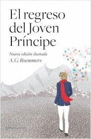 El regreso del Joven Príncipe / Alejando Guillermo Roemmers. Editorial Zenith (Planeta)