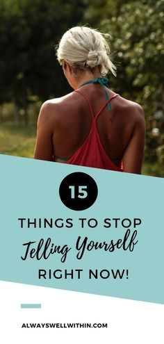15 Things to Stop Telling Yourself Right Now — Always Well Within Inspirational Quotes For Anxiety, Anxiety Quotes, Positive Self Talk, Negative Self Talk, Confidence Tips, How To Gain Confidence, Love Thoughts, Positive Thoughts, Codependency Recovery