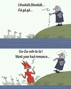 hahahaha Baba: Giste giste ga ga ga Ga ga ga ohh la la Want your bad romance ))) Bad Day Quotes, Quote Of The Day, Bad Romance, Having A Bad Day, Death Note, Funny Fails, Funny Moments, Funny Photos, Haha