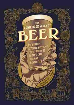 Cool graphic novel style story of beer. Lots of pics so you don't have to read while you are enjoying a beer.
