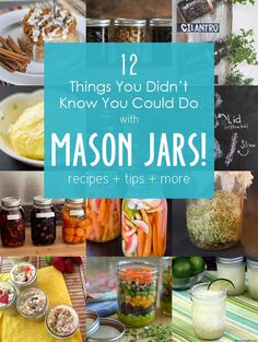 """1. Bake in it  2. Freeze it   3. Cultivate a compact herb   4. """"Churn"""" butter (and release some stress)  5. Can it, preserve it, gift   6. Transform it into a drinking glass  7. Infuse booze  8. Pickle just about anything  9. Grow sprouts  10. Make-ahead breakfast  11. Make-ahead lunch  Noshonit.com    12. Make Ahead Jar-Friendly Recipes for hassle free Entertaining"""