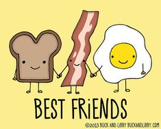 Toast Bacon and Eggs Breakfast Best Friends by BuckAndLibby