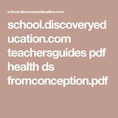 school.discoveryeducation.com teachersguides pdf health ds fromconception.pdf