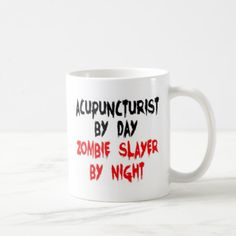 Acupuncturist Zombie Slayer Coffee Mug