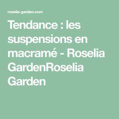 Tendance : les suspensions en macramé - Roselia GardenRoselia Garden
