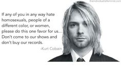 My thoughts exactly! Love this quote. Kurt Cobain.