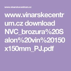 www.vinarskecentrum.cz download NVC_brozura%20Salon%20vin%20150x150mm_PJ.pdf