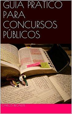 GUIA PRÁTICO PARA CONCURSOS PÚBLICOS (Portuguese Edition) - http://apostilasdacris.com.br/guia-pratico-para-concursos-publicos-portuguese-edition-2/