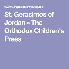 St. Gerasimos of Jordan » The Orthodox Children's Press